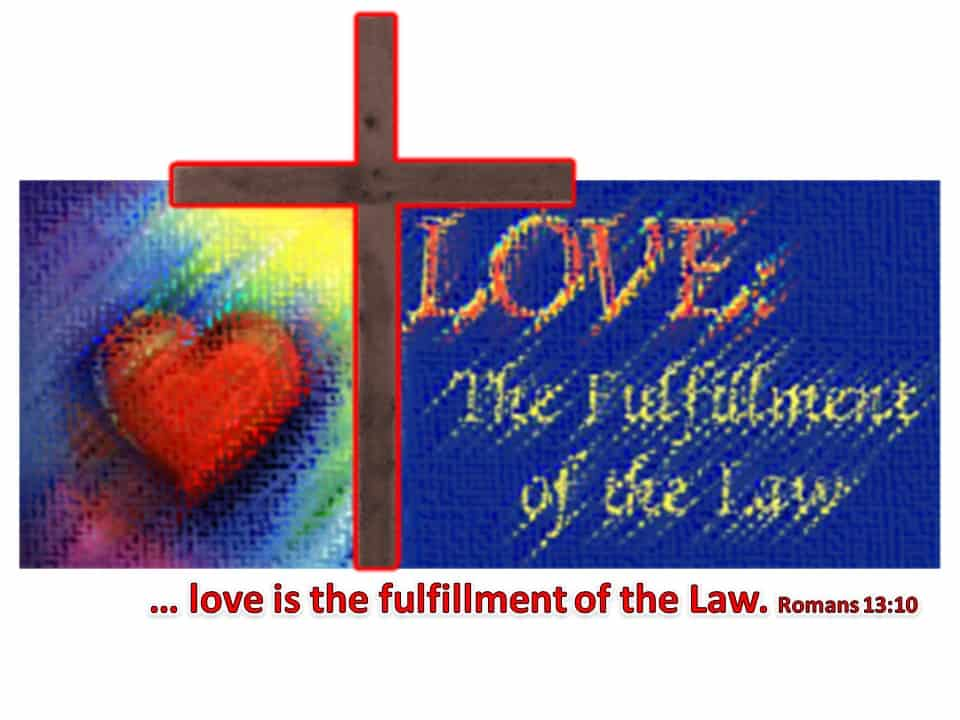 Lovingly fulfill the Law