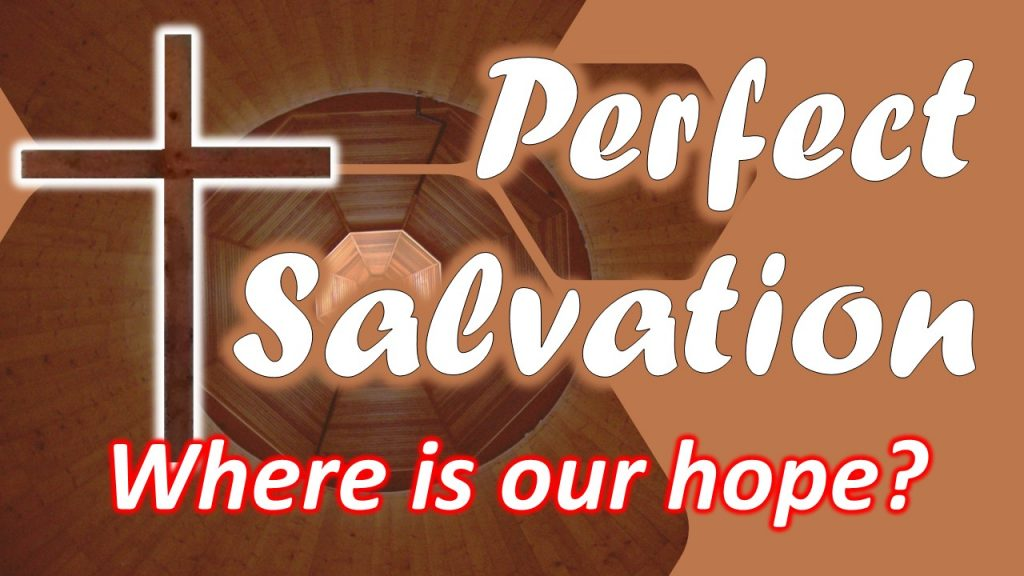 01 Perfect salvation - Where is our hope