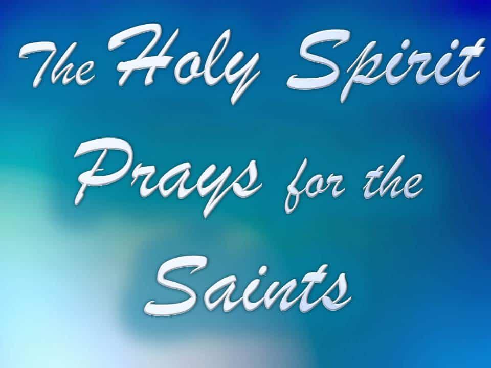 holy spirit prays