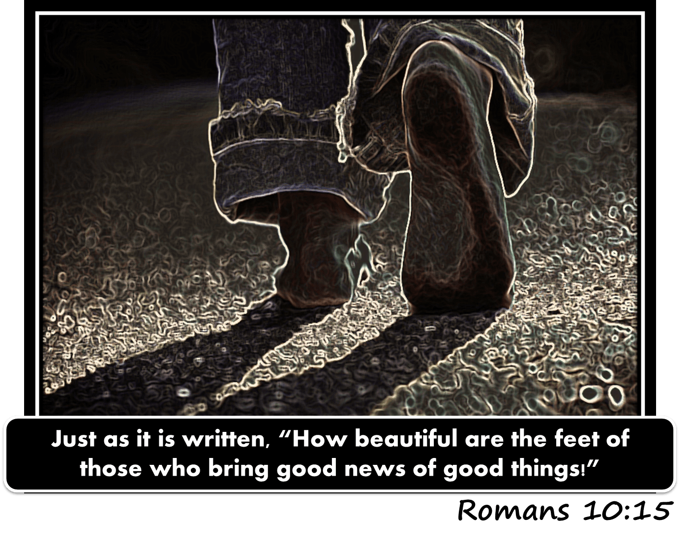 Beautiful Feet: Preach the Gospel!