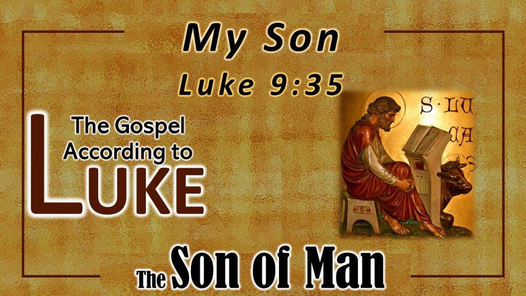Luke 9 35 - My Son