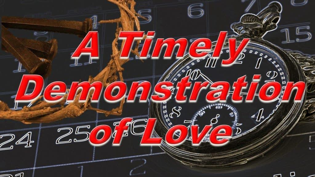 A Timely Demonstration of Love