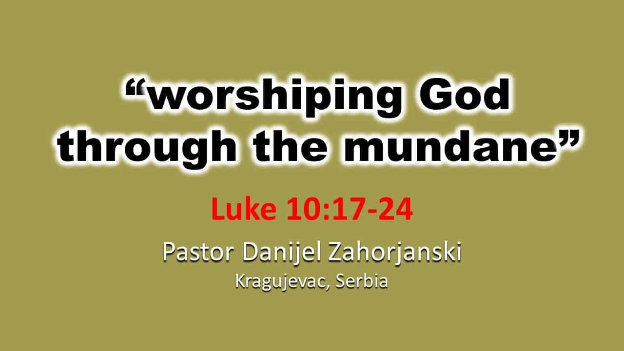 Worshipping God through the Mundane