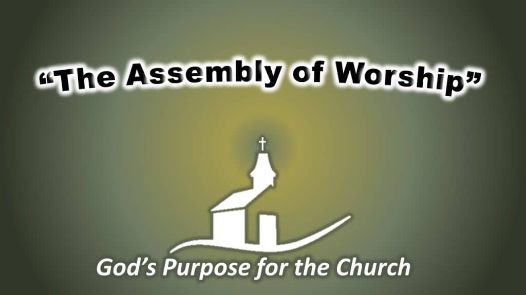 Gods Purpose for the Church - Worship