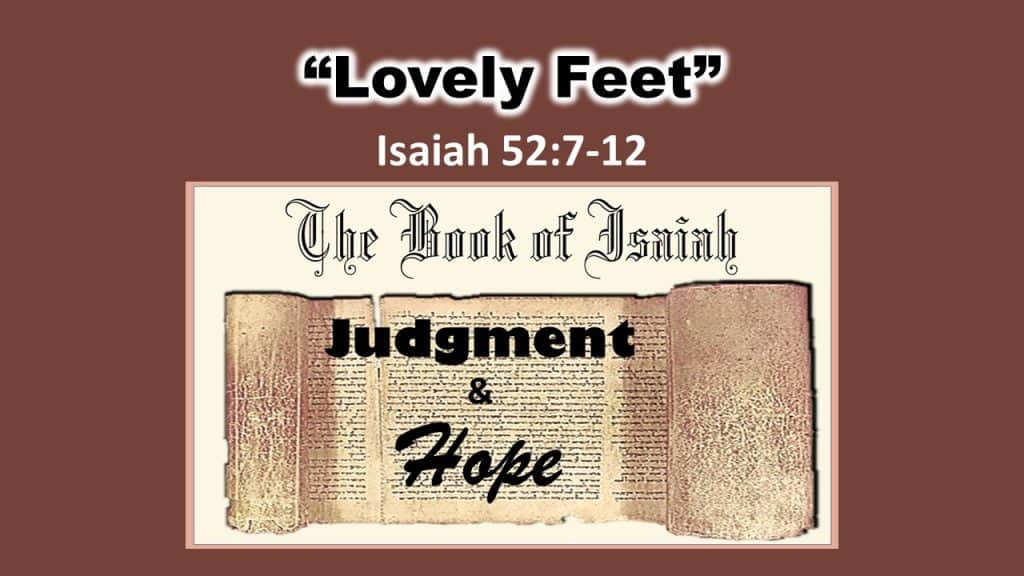 Isaiah 52 7-12 Lovely Feet