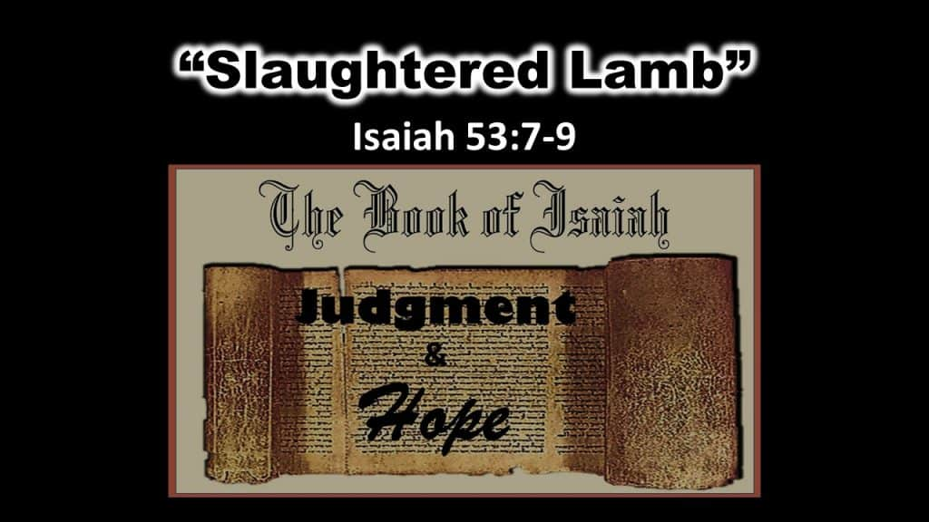Isaiah 53 7-9 - Slaughtered Lamb