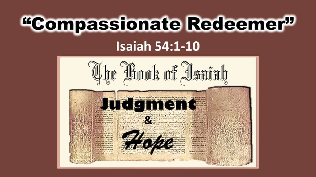 Isaiah 54 1-10 Compassionate Redeemer