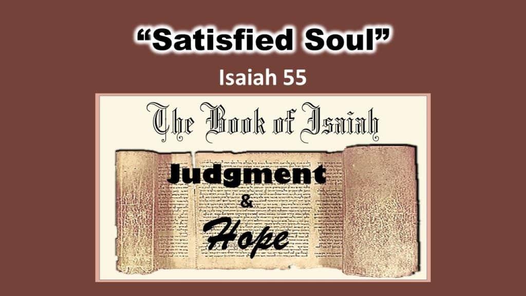 Isaiah 55 - Satisfied Soul