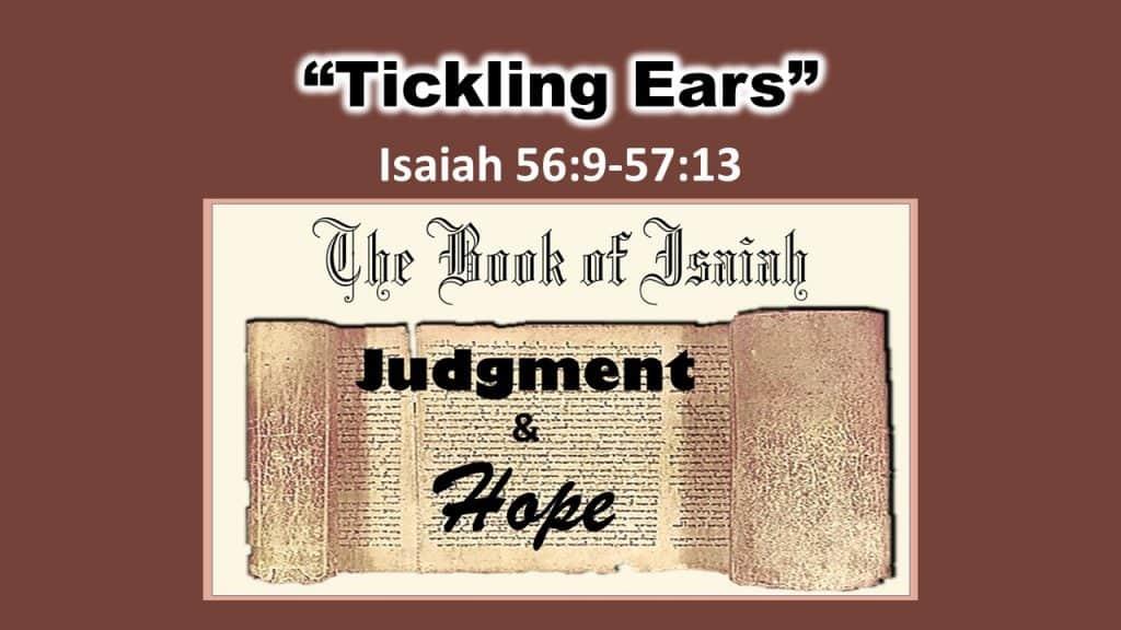 Isaiah 56 9 - 57 13 Tickling Ears