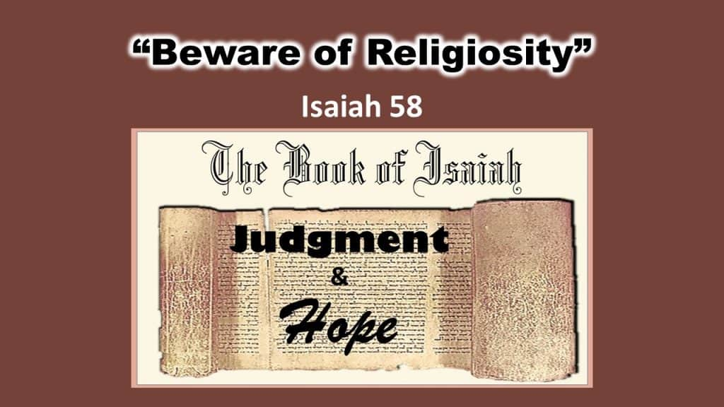 Isaiah 58 Beware of Religiosity