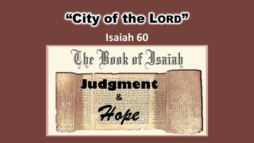 Isaiah 60 City of the Lord