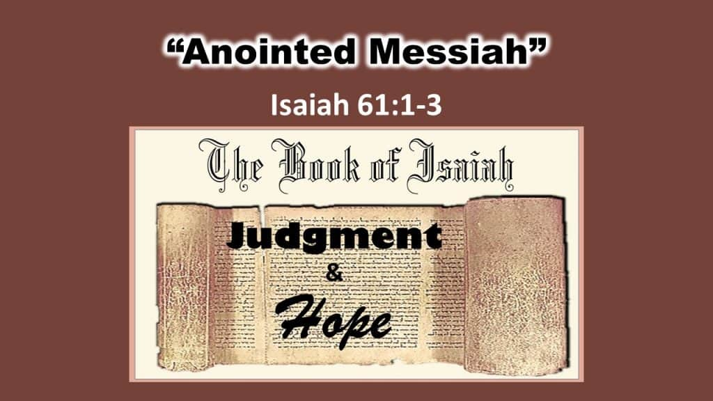 Isaiah 61 1-3 Anointed Messiah