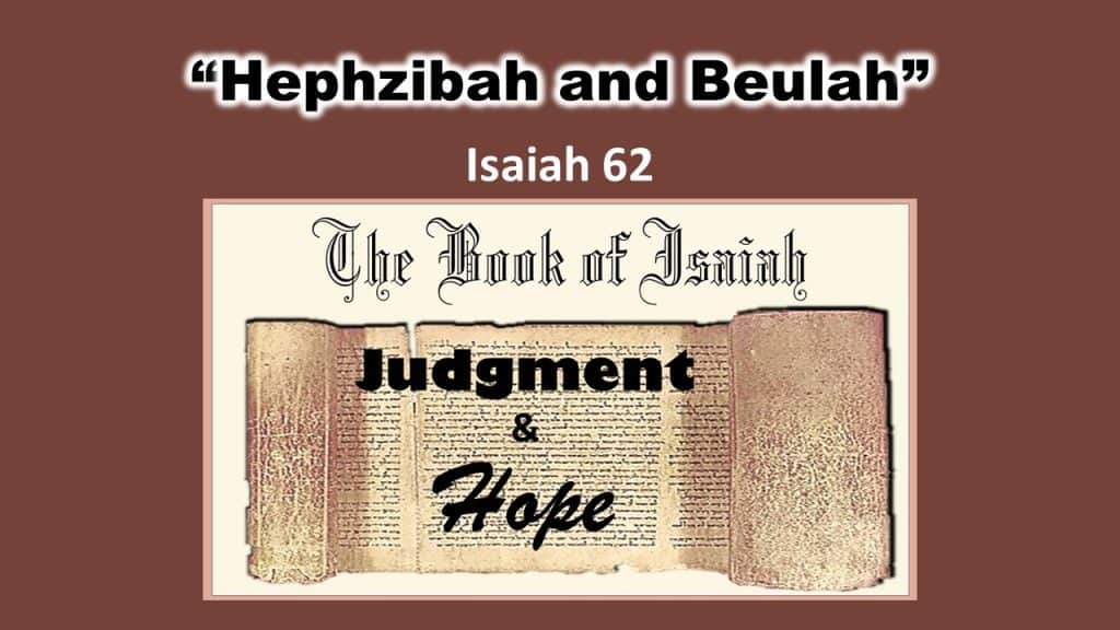 Isaiah 62 Hephzibah and Beulah