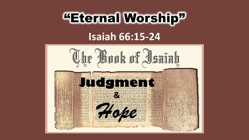 Isaiah 66 15-24 Eternal Worship