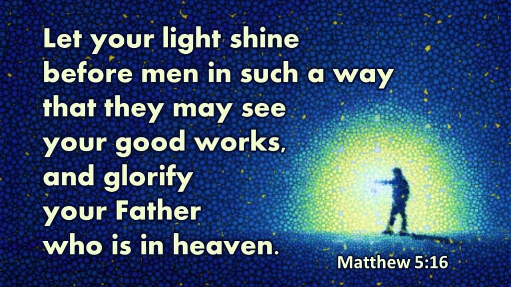 Matthew 5 16 - glorify God