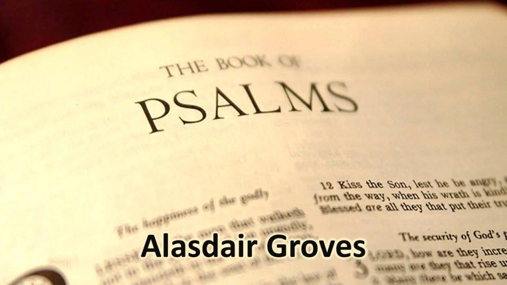 Psalms - August 15 - Alasdair Groves