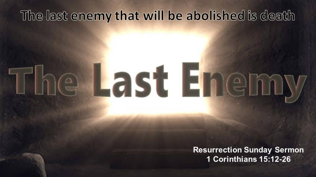 Resurrection Sunday Sermon 2020 - The Last Enemy