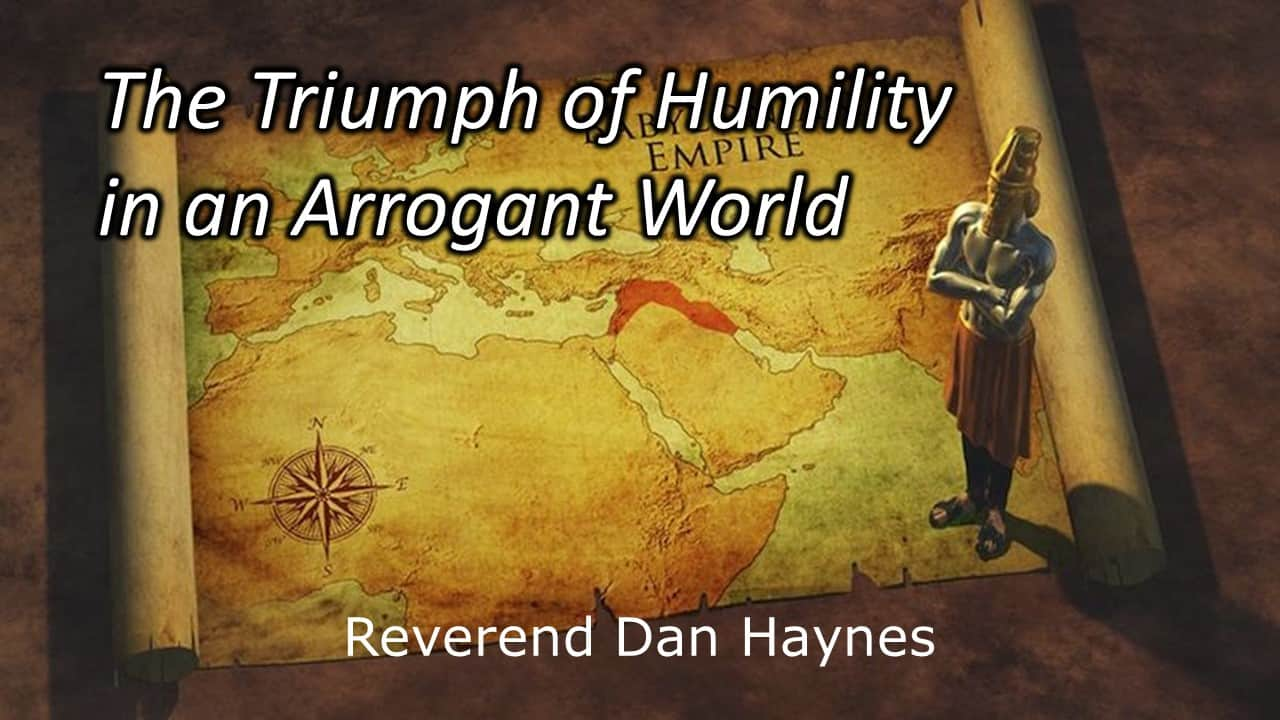 The Triumph of Humility in an Arrogant World