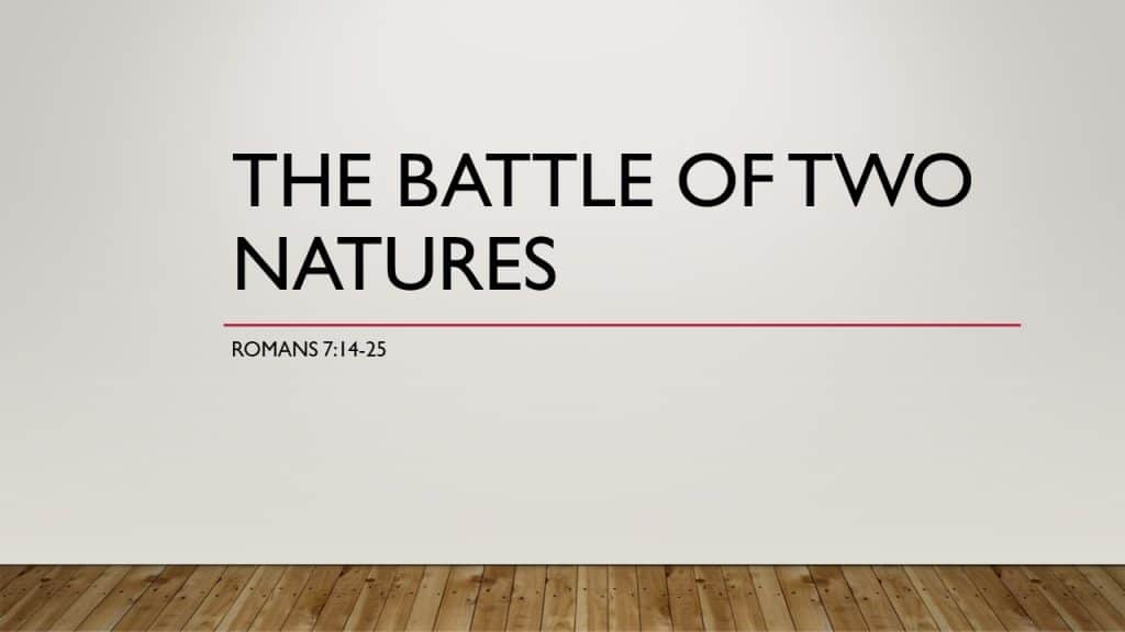 The Battle of Two Natures