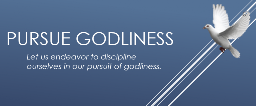 pursue godliness