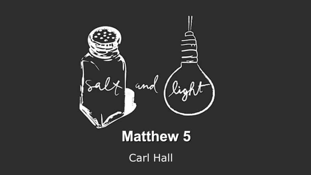 salt and light - Carl Hall