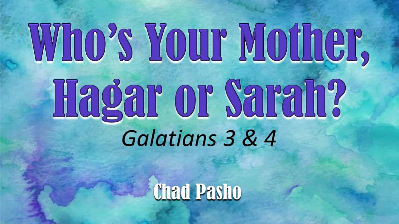 Who's Your Mother, Hagar or Sarah?